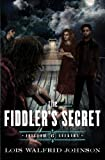 The Fiddler's Secret, Lois Walfrid Johnson, 0802407218