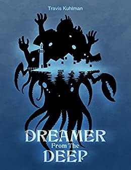 Dreamer from the Deep by [Kuhlman, Travis]