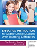 Effective Instruction for Middle School Students with Reading Difficulties : The Reading Teacher's Sourcebook, Denton, Carolyn A. and Vaughn, Sharon, 1598572431