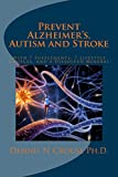 Prevent Alzheimer's, Autism and Stroke: With 7 Supplements, 7 Lifestyle Choices, and a Dissolved Mineral