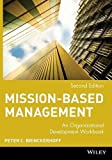 img - for Mission-Based Management: An Organizational Development Workbook (Wiley Nonprofit Law, Finance and Management Series) by Peter C. Brinckerhoff (2001-01-11) book / textbook / text book