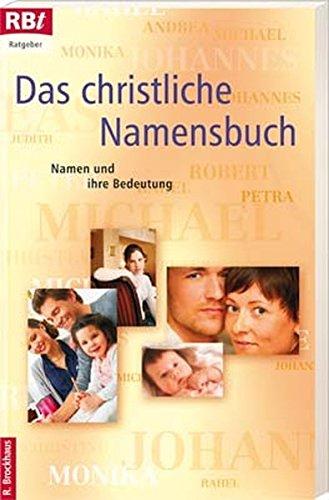 Das christliche Namensbuch: Namen und ihre Bedeutung (RBtaschenbücher)
