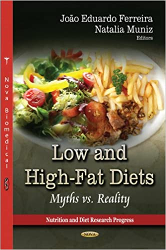 LOW HIGH FAT DIETS MYTHS VS. (Nutrition and Diet Research Progress)