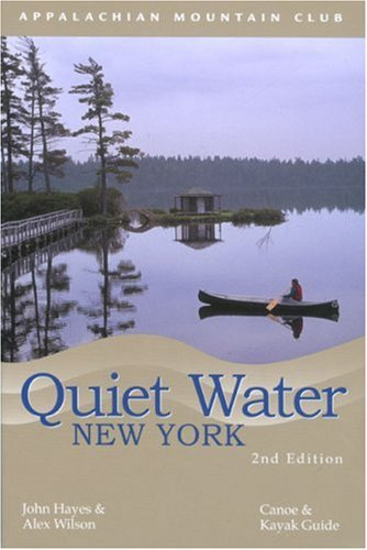 Quiet Water New York, 2nd: Canoe & Kayak Guide (AMC Quiet Water Series)