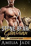 Stone Bear: Guardian (A BBW Paranormal Shape Shifter Romance) (Stone Bears Book 3)