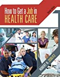 How To Get a Job in Health Care with CD and Premium Website Printed Access Card