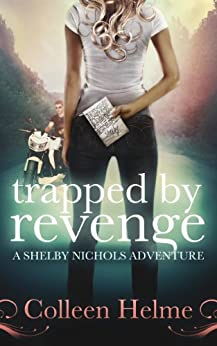 Trapped By Revenge: A Shelby Nichols Adventure by [Helme, Colleen]