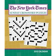 The New York Times Sunday Crossword Puzzles 2015 Weekly Planner Calendar: Edited by Will Shortz