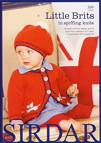 Sirdar Baby Little Brits in Spiffing Knits 369 Knitting Pattern Book DK