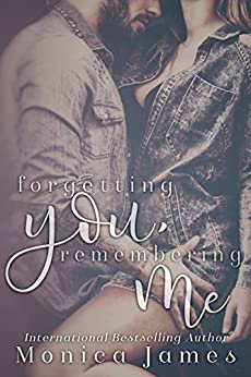 Forgetting You, Remembering Me: (Memories from Yesterday Book 2) by [James, Monica]