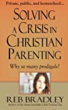 Best Christian Parenting Books - Solving A Crisis in Christian Parenting: Why so Review