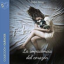La Impaciencia del Corazón [The Impatience of the Heart]   Livre audio Auteur(s) : Stefan Zweig Narrateur(s) : Pablo López