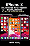 iPhone 8: The Complete User Manual For