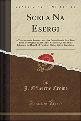 Scela Na Esergi: A Treatise on the Resurrection, Now Printed