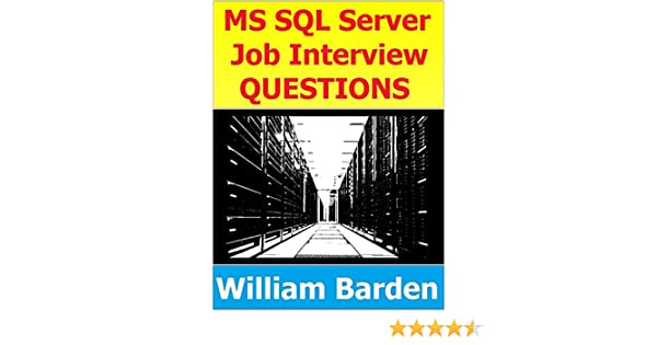 MS SQL, T-SQL, and SQL Server Interview Questions: Hundreds of Questions,  Responses, and Explanations See more
