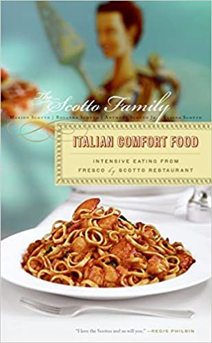 Italian Comfort Food: Intensive Eating from Fresco by Scotto Restaurant by Scotto Family (2005-11-08)