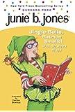 Junie B., First Grader: Jingle Bells, Batman Smells! (P.S. So Does May) (Junie B. Jones, No. 25)