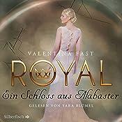 Ein Schloss aus Alabaster (Royal 3) | Valentina Fast
