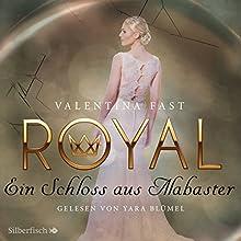 Ein Schloss aus Alabaster (Royal 3) Hörbuch von Valentina Fast Gesprochen von: Yara Blümel