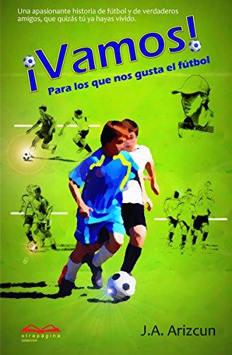 Vamos: Para los que nos gusta el fútbol (Spanish Edition) by [Arizcun