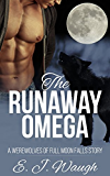 The Runaway Omega (MM Werewolf Shifter Mpreg Romance) (The Werewolves of Full Moon Falls Book 1)