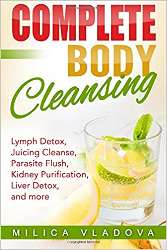 Complete Body Cleansing: Lymph detox, juicing cleanse, parasite