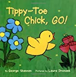 Tippy-Toe Chick, Go!, George Shannon, 0060298235