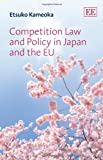 Competition Law and Policy in Japan and EU, Kameoka, Estuko, 1781000557