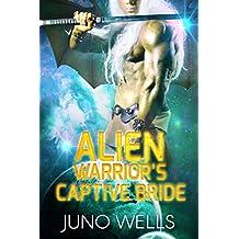 Alien Warrior's Captive Bride: A SciFi Alien Romance