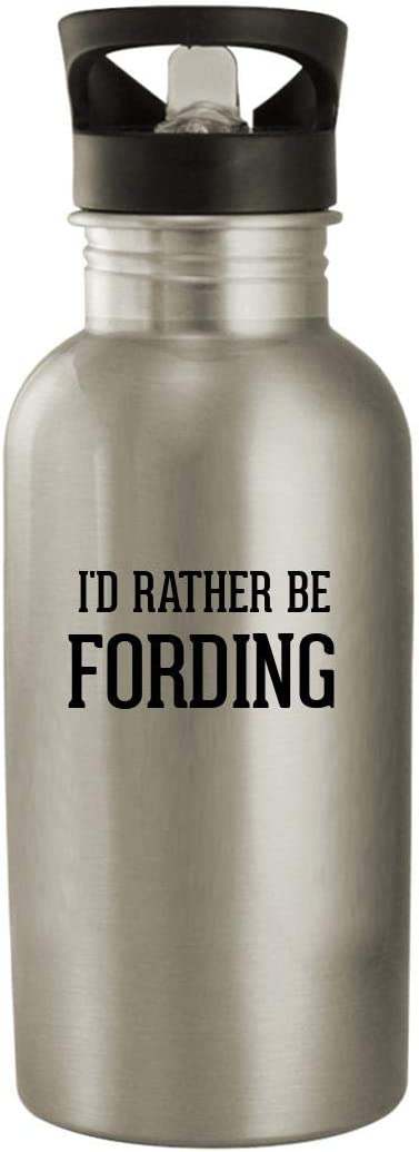 I'd Rather Be FORDING - Stainless Steel 20oz Water Bottle, Silver