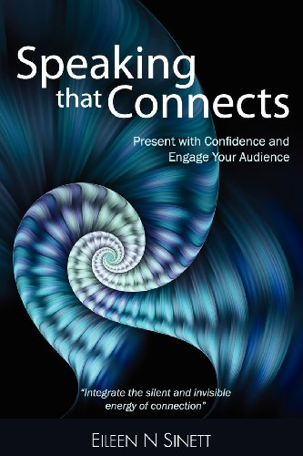 Speaking That Connects provides the techniques and inspiration to achieve presentation excellence. It is a simple and conscious process involving Thinking, Doing and Being.The goal is presentation clarity, speaker confidence, and audience connection....