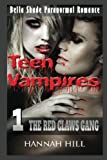 Teen Vampires 1: The Red Claws Gang: (Bella Shade Paranormal Romance) (Volume 1)