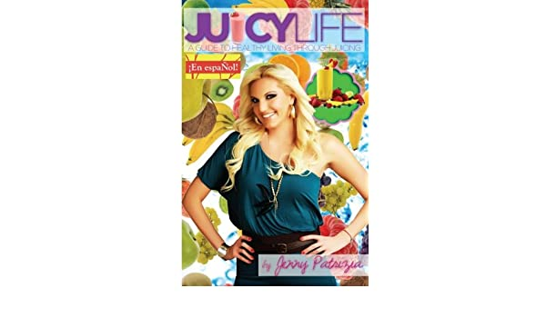 Juicy Life: Una Guia Para una VIda Saludable a Traves de Jugos (Spanish Edition): Jenny Patrizia: 9781493515646: Amazon.com: Books