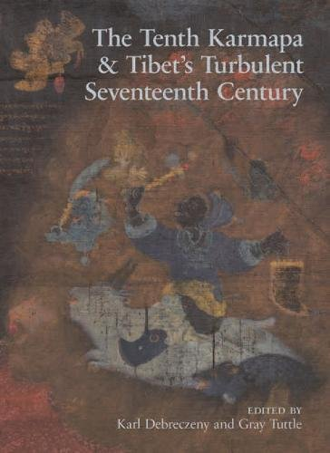 The Tenth Karmapa & Tibet's Turbulent Seventeenth Century