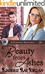 Beauty from Ashes: A Christian Romanc...