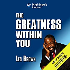 The Greatness Within You Speech by Les Brown Narrated by Les Brown