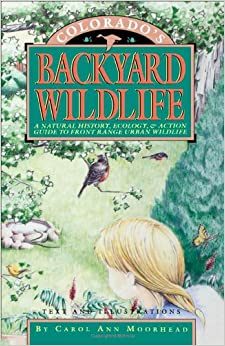 Book Colorado's Backyard Wildlife: A Natural History, Ecology, and Action Guide to Front Range Urban Wildlife
