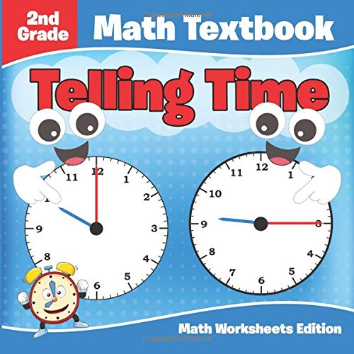 2nd Grade Math Textbook: Telling Time | Math Worksheets Edition ...