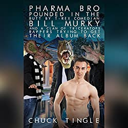 Pharma Bro Pounded in the Butt by T-Rex Comedian Bill Murky and a Clan of Triceratops Rappers Trying to Get Their Album Back