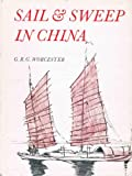 img - for Sail and sweep in China: The history and development of the Chinese junk as illustrated by the collection of junk models in the Science Museum book / textbook / text book