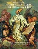 Visuelle Medien Im Dienst der Gesellschaft Jesu : Johann Christoph Storer (1620-1671) Als Maler der Katholischen Reform, Appuhn-Radtke, Sibylle, 3795412838