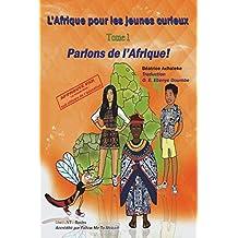 L'Afrique pour les jeunes curieux - Livre 1: Parlons de l'Afrique !