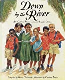 img - for Down by the River: Afro-Caribbean Rhymes, Games and Songs for Children book / textbook / text book