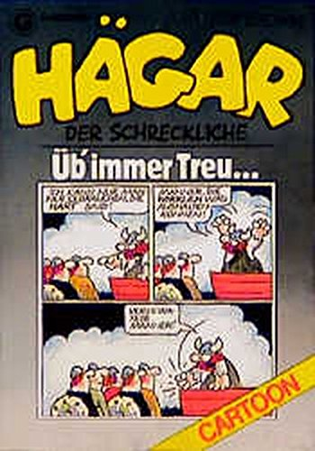 Hägar, der Schreckliche: Üb immer Treu ... (Goldmann Cartoon) Taschenbuch – 1993 Dik Browne Hägar 3442069882 Cartoons