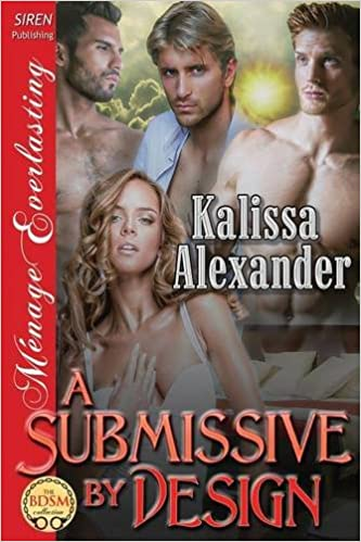 Book A Submissive by Design (Siren Publishing Menage Everlasting)