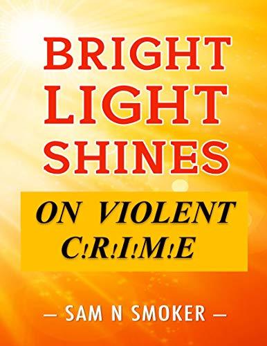 (Bright Light Shines On Violent Crime)