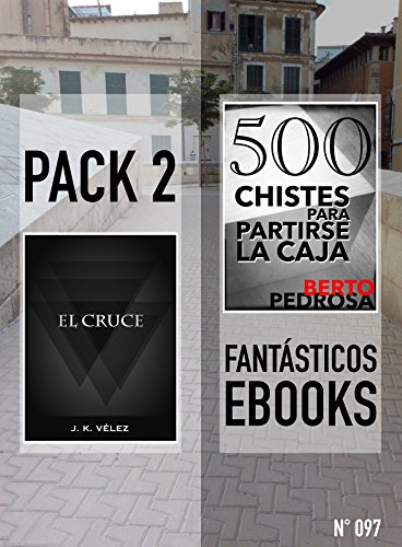 El Cruce + 500 Chistes Para Partirse la Caja: Pack 2 Fantásticos Ebooks, nº