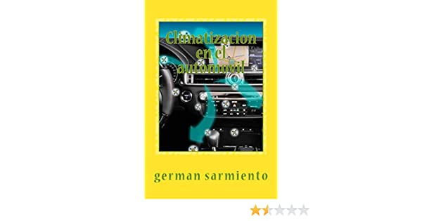 Amazon.com: Climatizacion en el automovil (Spanish Edition) eBook: german sarmiento: Kindle Store