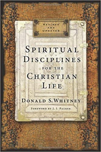 Spiritual Disciplines For the Christian Life - Donald S. Whitney