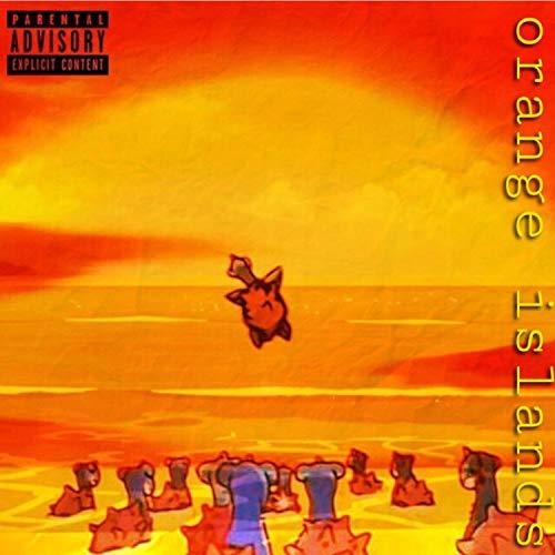Orange Islands [Explicit]